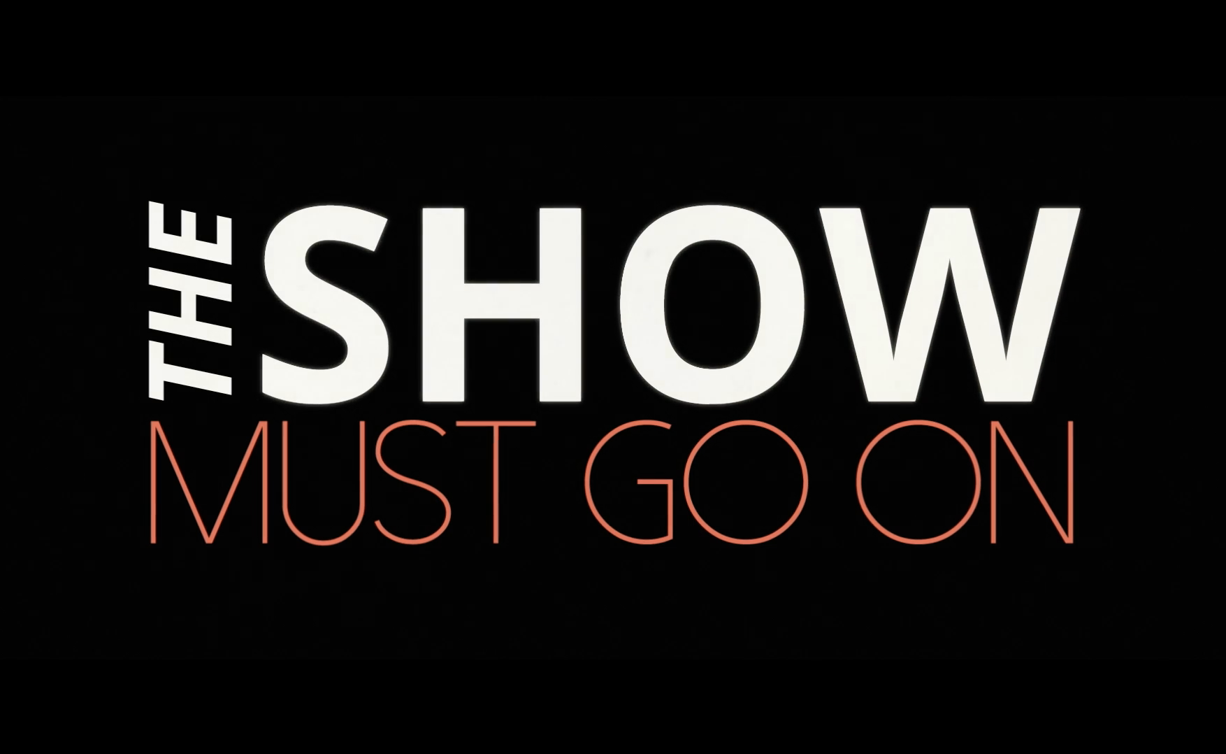 First look of The Show Must Go On!